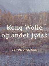 Kong Wolle og andet jydsk