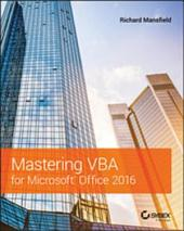 Mastering VBA for Microsoft Office 2016: Edition 3
