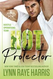 Hot Protector (A Hostile Operations Team Novel)(Book 10)
