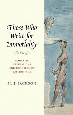 Those Who Write for Immortality PDF