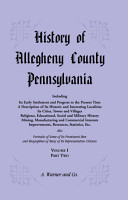 History of Allegheny County  Pennsylvania  Including its Early Settlement and Progress to the Present Time  VOLUME 1 PART 2 PDF