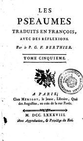 Les Pseaumes traduits en françois, avec des reflexions. Par le P. G. F. Berthier. Tome premier (-cinquieme)