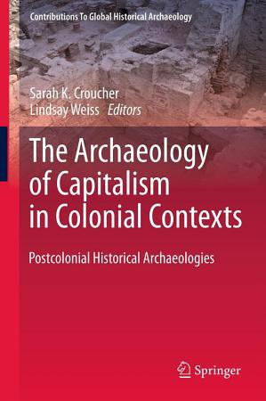 The Archaeology of Capitalism in Colonial Contexts PDF