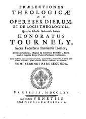 Praelectiones theologicae: de opere sex dierum et de locis theologicis