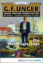 G. F. Unger Sonder-Edition - Folge 074: Die War-Eagle-Saga