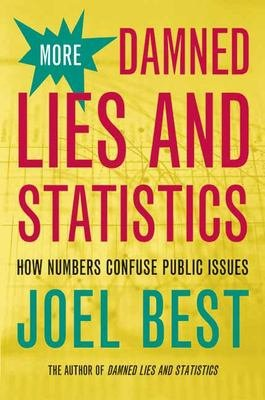 More Damned Lies and Statistics