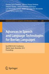 Advances in Speech and Language Technologies for Iberian Languages: IberSPEECH 2012 Conference, Madrid, Spain, November 21-23, 2012. Proceedings