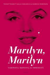 Marilyn, Marilyn: Tarinoita ikonista ja ihmisestä