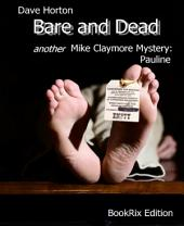 Bare and Dead: another Mike Claymore Mystery: Pauline