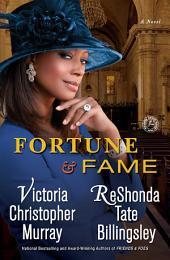Fortune & Fame: A Novel