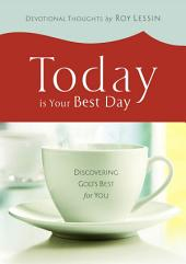 Today is Your Best Day: Discovering God's Best for You