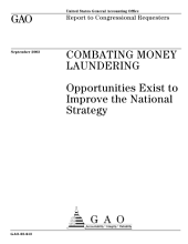 Combating money laundering opportunities exist to improve the national strategy.