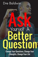 Ask Yourself A Better Question Book PDF