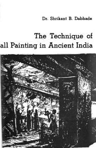 The Technique of Wall Painting in Ancient India PDF