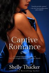 Captive Romance: A Limited Edition Boxed Set of Two Full-Length Historical Romance Novels
