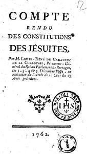 Compte rendu de constitutions des Jésuites, par m. Louis-René de Caradeuc de la Chalotais ..