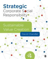 Strategic Corporate Social Responsibility: Sustainable Value Creation, Edition 4
