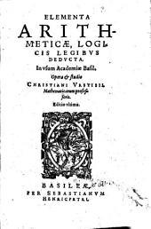 Elementa arithmeticae logicis legibus deducta