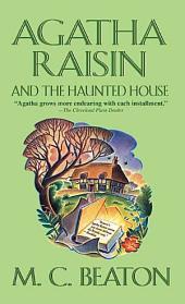 Agatha Raisin and the Haunted House: An Agatha Raisin Mystery