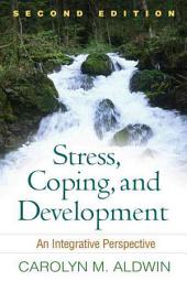 Stress, Coping, and Development, Second Edition: An Integrative Perspective, Edition 2