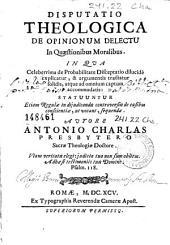Disputatio theologica de opinionum delectu in quaestionibus moralibus ...