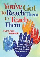 You ve Got to Reach Them to Teach Them PDF