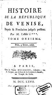 Histoire De La République De Venise: Depuis sa Fondation jusqu'à présent. 11