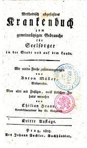 Methodisch abgefaßtes Krankenbuch zum gemeinnützigen Gebrauche für Seelsorger in der Stadt und auf dem Lande