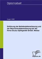 Einführung der Betriebsdatenerfassung und der Maschinendatenerfassung bei der Firma Oculus Optikgeräte GmbH, Wetzlar