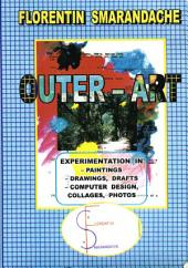 Outer-Art, Album of experimentation in paintings, drawings, drafts, computer design, collages, photos. Vol. I: Experimentation in Paintings, Drawings, Drafts, Computer Design, Collages, Photos