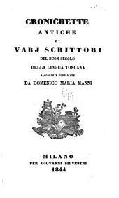 Cronichette antiche di vari scrittori del buon secolo della lingua toscana