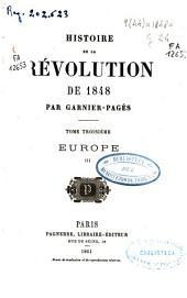 Histoire de la Révolution de 1848: Europe. Tome troisième, III