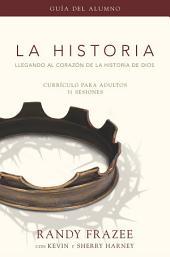 La Historia currículo, guía del alumno: Llegando al corazón de La Historia de Dios