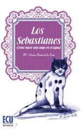 Los Sebastianes (Como hacer una raya en el agua)