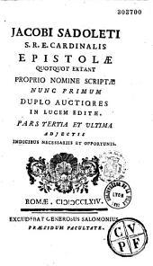 J. Sadoleti ... epistolae Leonis X. Clementis VIII. Pauli III. nomine scriptae : Accessit A. Florebelli de vita ejusdem Sadoleti commentarius et epistolarum liber