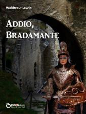 Addio, Bradamante: Drei Geschichten aus Italien