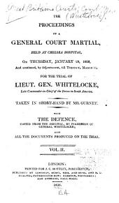 The Proceedings of a General Court Martial: Held at Chelsea Hospital, on Thursday, January 28, 1808, and Continued, by Adjournment, Till Tuesday, March 15, for the Trial of Lieut. Gen. Whitelocke, Late Commander-in-chief of the Forces in South America, Volume 2