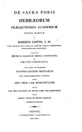 De sacra Poesi Hebræorum prælectiones academicæ Oxonii habitæ. ... Subjicitur Metricæ Harianæ brevis Confutatio: et Oratio Crewiana