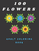 Download 100 Flowers Adult Coloring Book Book