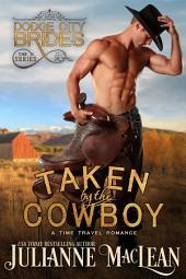 Taken by the Cowboy: A Western Time Travel Romance