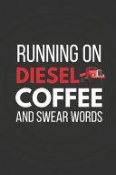 Running on Diesel