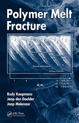 Polymer Melt Fracture