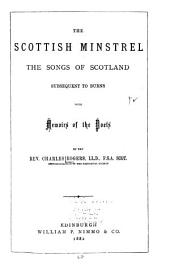 The Scottish Minstrel: The Songs of Scotland Subsequent to Burns