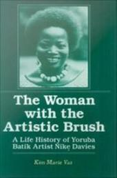 The Woman with the Artistic Brush: A Life History of Yoruba Batik Artist Nike Davies
