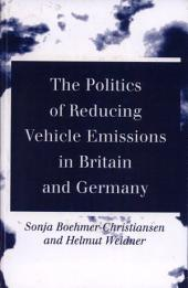 The Politics of Reducing Vehicle Emissions in Britain and Germany