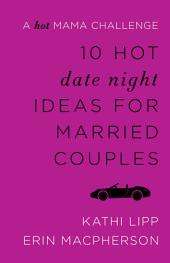 10 Hot Date Night Ideas for Married Couples: A Hot Mama Challenge