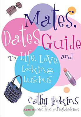 The Mates  Dates Guide to Life  Love  and Looking Lusc