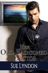 Her Old-Fashioned Doctor