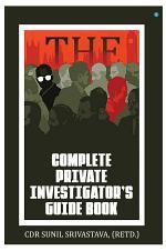 The Complete Private Investigator's Guide Book