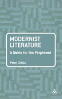 Modernist Literature  A Guide for the Perplexed PDF